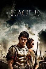 The Eagle – Acvila legiunii a IX-a (2011)