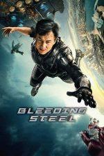 Bleeding Steel – Misiune sângeroasă (2017)