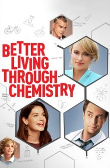 Better Living Through Chemistry – Dragostea e chimie, nu magie (2014)