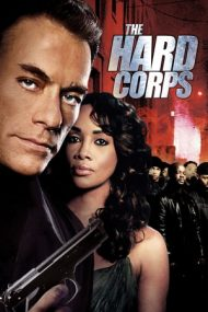 The Hard Corps – Misiune în forță (2006)