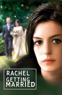 Rachel Getting Married – Rachel se mărită (2008)