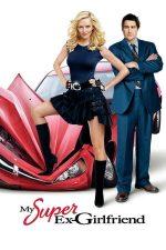 My Super Ex-Girlfriend – Fosta mea Super-Gagică (2006)