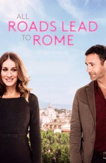 All Roads Lead to Rome – Toate drumurile duc la Roma (2015)