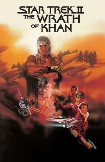 Star Trek 2: The Wrath of Khan – Star Trek 2: Mânia lui Khan (1982)