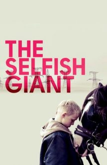 The Selfish Giant – Uriașul cel egoist (2013)