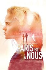 Paris Is Us – Parisul e al nostru (2019)