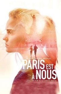 Paris Is Us – Parisul e al nostru (2019)