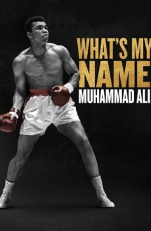 What's My Name: Muhammad Ali – Care este numele meu? Muhammad Ali (2019)
