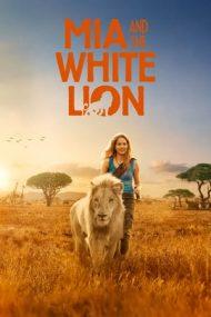 Mia and the White Lion – Mia și leul alb (2018)