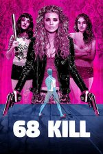 68 Kill (2017)