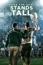 When the Game Stands Tall – Un antrenor de legendă (2014)