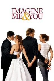 Imagine Me & You – Căsnicie în trei (2005)