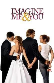 Imagine Me & You – Căsnicie în trei (2005)