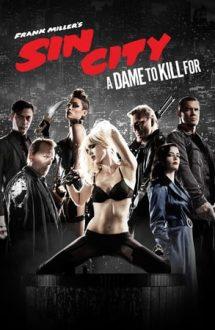Sin City: A Dame to Kill For – Sin City: Am ucis pentru ea (2014)