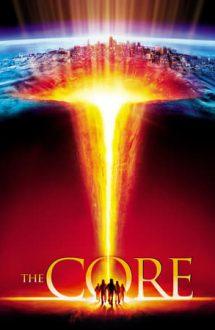 The Core – Centrul Pământului (2003)