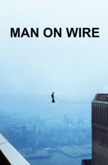 Man on Wire – Om pe sârmă (2008)