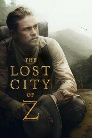 The Lost City of Z – Orașul pierdut Z (2016)