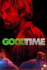 Good Time – Pe bune, o să-ţi placă (2017)
