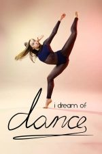 I Dream of Dance – Visez să dansez (2017)