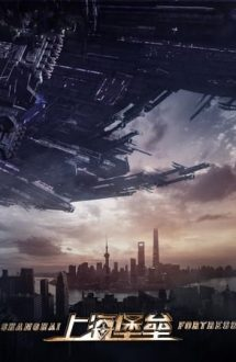 Shanghai Fortress – Fortăreața Shanghai (2019)