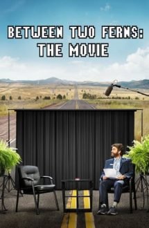 Between Two Ferns: The Movie – Între două ferigi: Filmul (2019)