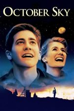 October Sky – Racheta lui Homer (1999)