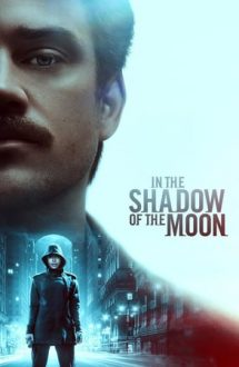 In the Shadow of the Moon – În umbra lunii (2019)