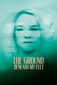 The Ground Beneath My Feet – Pământul de sub picioare (2019)