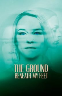 The Ground Beneath My Feet – Pământul de sub picioare (2019)