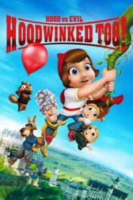 Hoodwinked Too! Hood vs. Evil – Scufița Roșie 2 (2011)