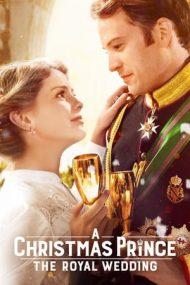 A Christmas Prince: The Royal Wedding – Un prinț de Crăciun: Nunta regală (2018)