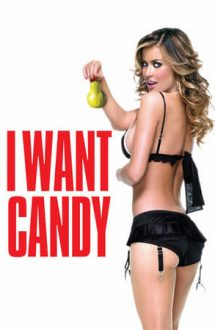 I Want Candy – O vrem pe Candy (2007)