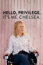 Hello, Privilege. It's me, Chelsea – Chelsea Handler: Tratament preferențial (2019)