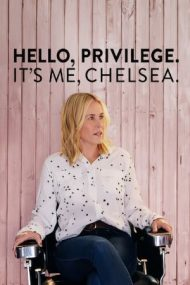 Hello, Privilege. It's me, Chelsea – Chelsea Handler: Tratament preferențial (2019)