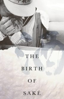 The Birth of Sake – Nașterea sake-ului (2015)