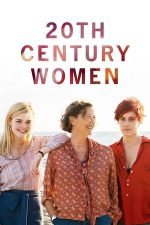20th Century Women – Femeile secolului XX (2016)