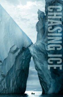 Chasing Ice – Goana după gheață (2012)