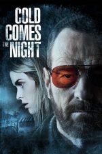 Cold Comes the Night – Prin frigul nopții (2013)
