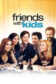 Friends with Kids – Prieteni cu copii (2011)