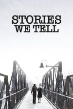 Stories We Tell – Poveștile noastre (2012)