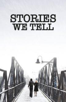 Stories We Tell – Poveștile noastre (2012)
