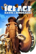 Ice Age: Dawn of the Dinosaurs – Epoca de gheață 3: Apariția dinozaurilor (2009)