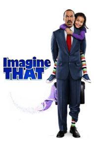 Imagine That – Puterea imaginației (2009)