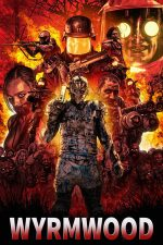 Wyrmwood: Road of the Dead – Wyrmwood: Drumul Morților (2014)