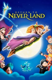 Peter Pan 2: Return to Never Land – Peter Pan: Întoarcerea în țara de Nicăieri (2002)