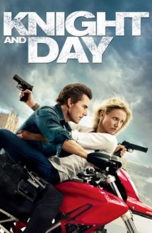 Knight and Day – Întâlnire explozivă (2010)