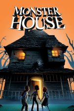Monster House – Casa e un Monstru (2006)