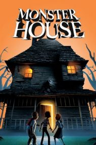 Monster House – Casa e un Monstru (2006)
