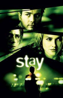 Stay – Rămâi cu noi (2005)