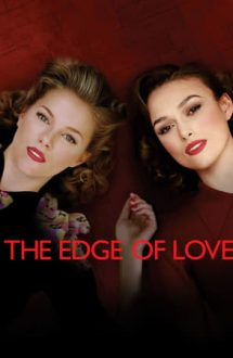 The Edge of Love – Triunghiul Dragostei (2008)